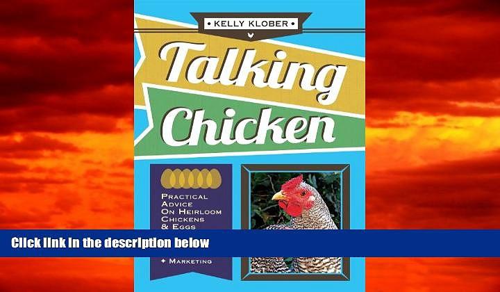 PDF  Talking Chicken:  Practical Advice on Heirloom Chickens   Eggs Kelly Klober Pre Order