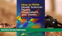 Download [PDF]  How to Write Health Sciences Papers, Dissertations and Theses, 1e Shane A. Thomas