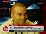 24 Oras: NBA star Tony Parker, naniniwala sa kakayahan ng Pilipinas sa world basketball
