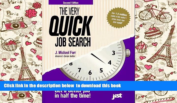 BEST PDF  The Very Quick Job Search: Get a Better Job in Half the Time BOOK ONLINE