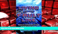 PDF [FREE] DOWNLOAD  Living on the Fault Line: Managing for Shareholder Value in the Age of the
