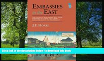 READ book  Embassies in the East: The Story of the British and Their Embassies in China, Japan and