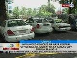 Impounded vehicles na nasa central office ng LTO, ililipat na sa Tarlac City, simula sa Aug. 8