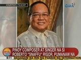 UB: Pinoy composer at singer na si Roberto 'Snaffu' Rigor, pumanaw na