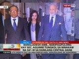 Bangladesh Amb., nakipagpulong kay Sec. Aguirre tungkol sa ninakaw na $81-M sa kanilang central bank