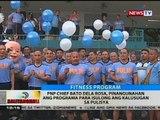 PNP Chief Bato Dela Rosa, pinangunahan ang programa para isulong ang kalusugan sa pulisya
