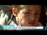 New report details child human rights abuses, Oliver Whitfield-Miocic reports