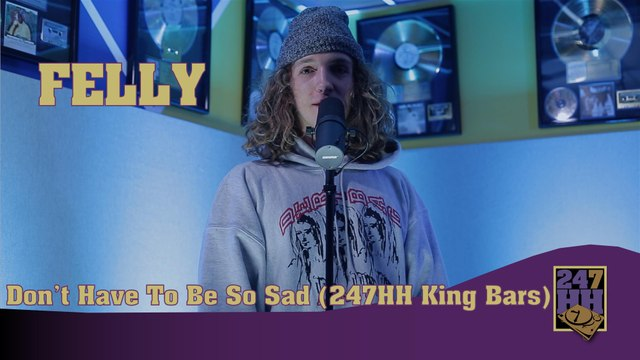 Felly - Don't Have To Be So Sad (247HH King Cuts)