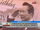 BT: Anibersaryo ng kapanganakan ni dating Pres. Marcos, ginunita