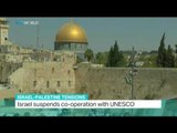 Israel - Palestine Tensions:  Israel suspends co-operation with UNESCO