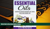 Buy A. D. McCormick Essential Oils: Essential Oils Recipes for Weight Loss, Mental Health and