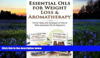 Buy Lindsey P Essential Oils For Weight Loss   Aromatherapy: Proven Steps and Strategies on How to