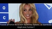 Fausse annonce de la mort de Britney Spears  - la chanteuse réagit avec humour !-tOglxVfOWs8