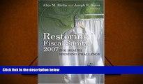 Read  Restoring Fiscal Sanity 2007: The Health Spending Challenge  Ebook READ Ebook