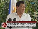 24 Oras: Basbas ng pangulo sa paghihimlay kay Marcos sa Libingan ng mga Bayani, 'di raw babawiin