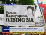 Saksi: Dating Pang. Marcos, maihihimlay na sa Libingan ng mga Bayani matapos itong paboran ng SC