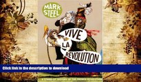 READ book  Vive la Revolution: A Stand-up History of the French Revolution  DOWNLOAD ONLINE