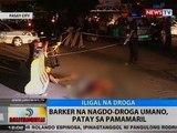 BT: Barker na nagdo-droga umano, patay sa pamamaril sa Pasay