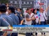 BT: Ex-pres. Marcos, ililibing ngayon sa Libingan Ng Mga Bayani