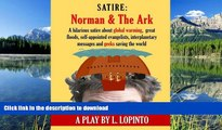 FAVORITE BOOK Satire: Norman and The Ark: A hilarious satire about global warming,  great floods,