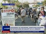Paghihigpit s checkpoint, ipinatupad kasunod ng natagpuang IED malapit sa U.S. Embassy