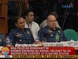 Mga pulis na idinadawit ni Kerwin Espinosa, inilagay na sa restrictive custody at floating status