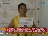 UB: Dating police asset na naging drug pusher umano, arestado