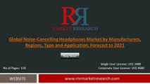 2016 Noise-Cancelling Headphones Market Evolution in the Research and Development Process Forecasts to 2021