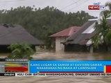 BP: Ilang lugar sa Samar at Eastern Samar, nakaranas ng baha at landslide