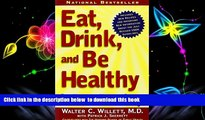 PDF [DOWNLOAD] Eat, Drink, and Be Healthy: The Harvard Medical School Guide to Healthy Eating
