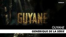 Guyane - Générique de la série CANAL+ [HD]
