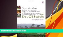 PDF  Sustainable Agriculture and Food Security in an Era of Oil Scarcity: Lessons from Cuba Julia