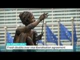 Fresh doubts over visa liberalisation agreement, Ali Mustafa reports
