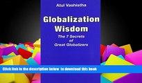 BEST PDF  Globalization Wisdom: The Seven Secrets of Great Globalizers READ ONLINE