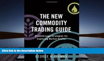 EBOOK ONLINE The New Commodity Trading Guide: Breakthrough Strategies for Capturing Market Profits