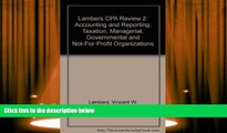 Read  Lambers CPA Review 2: Accounting and Reporting; Taxation, Managerial, Governmental and