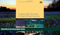 Read Online Sustainable Tourism in Island Destinations (Tourism Environment and Development) For