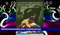 PDF [DOWNLOAD] Lehman Brothers  Dance with Delusion: Wrestling Wall Street BOOK ONLINE