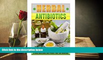 PDF  Herbal Antibiotics: Discover 8 Of The Best Herbal Antibiotics To Heal Infections And Protect
