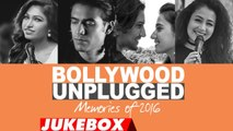 Bollywood Unplugged - Memories Of 2016 - Best of Bollywood Unplugged Songs 2016