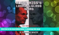 [PDF]  Alger Hiss s Looking-Glass Wars: The Covert Life of a Soviet Spy G. Edward White Pre Order