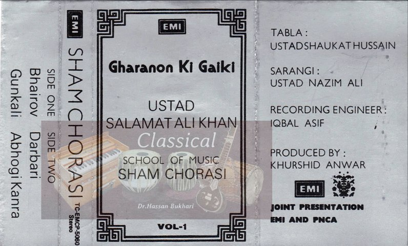 Classical - Gharano Ki Gayeki Vol. 1 - Sham Chorasi - Ustad Salamat Ali Khan - Track 2 - Raag Gunkali Tabla Ustad Shaukat Hussain Khan and Sarangi Ustad Nazim Ali Khan