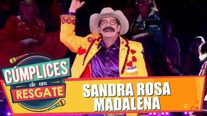 Show de Cúmplices: Sandra Rosa Madalena