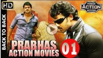 Prabhas Full Hindi Dubbed Action Movies - 2017 Latest South Indian Hindi Dubbed Movies Part 01