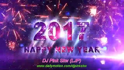 Happy New Year 2017 Nonstop Remix Mandarin Chinese Disco House Music Remix by DJ Pink Skw (LJP)