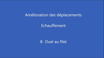 1-1 N°9 Echauffement en dehors de la table.  Le duel au filet