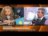 Kosova'nın Tanınma Süreci ve Türkiye ile İlişkileri - Balkan Gündemi - TRT Avaz
