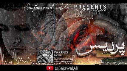 Pardes (Full Song) Sajawal Ali | Latest Pardesi Songs 2017