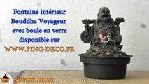 Fontaine d'intérieur Bouddha Voyageur avec boule en verre tournante et lumineuse (WWW.PING-DECO.FR)
