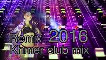 khmer remix 2016 dance club mix  Khmer Disco  Khmer Song remix Collection  khmerfab1 by Nonstop 2016